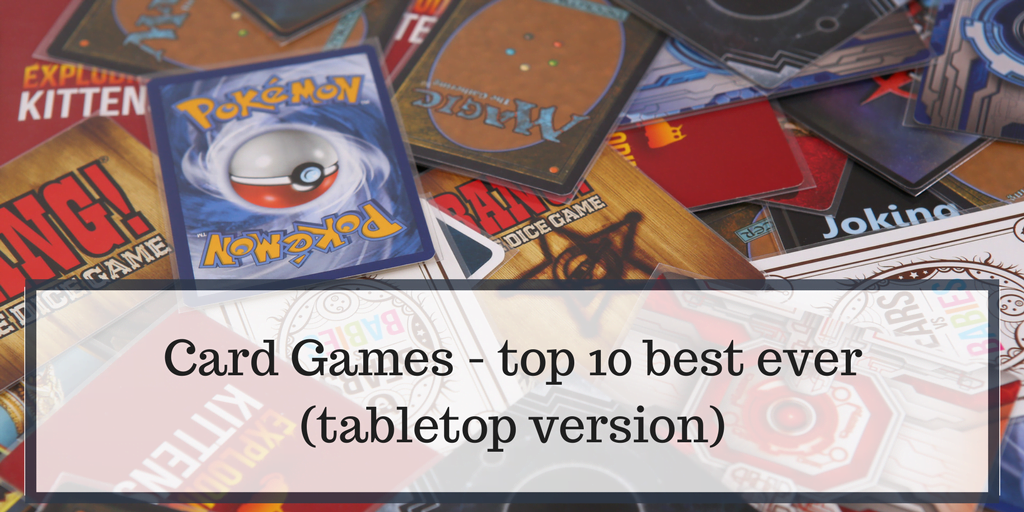 Card Games top 10 best ever tabletop