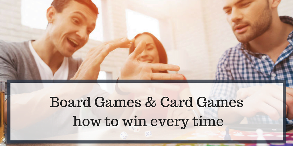 board games card games how to win every time